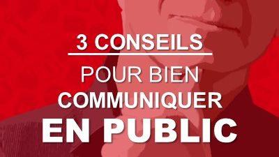 3 Conseils pour bien communiquer en public