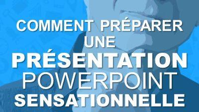 Comment préparer une présentation PowerPoint sensationnelle !