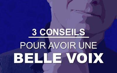 3 conseils pour avoir une belle voix