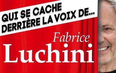 Voix de Leader : Qui se cache derrière la voix de Fabrice Luchini ?
