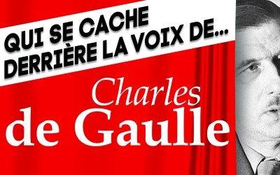 Voix de Leader : Qui se cache derrière la voix du Général De Gaulle ?