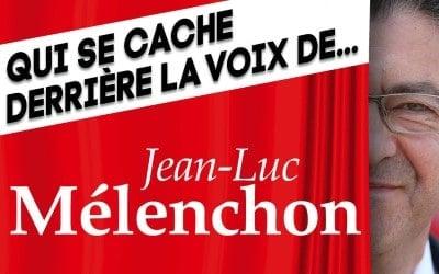 Voix de Leader : Qui se cache derrière la voix de Jean-Luc Mélenchon ?