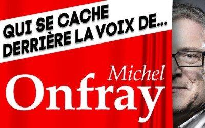 Voix de Leader : Qui se cache derrière la voix de Michel Onfray ?